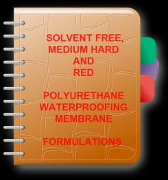 Two Component And Solvent Free Medium Hard - Red Polyurethane Waterproofing Membrane Formulation And Production