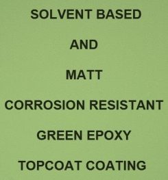 Solvent Based And Matt Corrosion Resistant Green Epoxy Topcoat Coating Formulation And Production