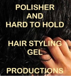 Polisher And Hard to Hold Hair Styling Gel Formulation And Production