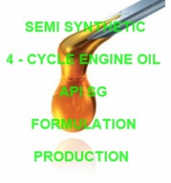 SEMI SYNTHETIC 4 - CYCLE ENGINE OIL API SG FORMULATION AND PRODUCTION PROCESS